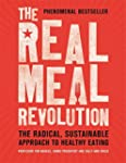 The Real Meal Revolution: The Radical...