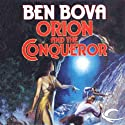 Orion and the Conqueror: Orion Series, Book 4 (       UNABRIDGED) by Ben Bova Narrated by Stefan Rudnicki