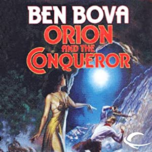 Orion and the Conqueror: Orion Series, Book 4 | [Ben Bova]