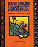Far from home :  reading and word study /