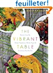 The Vibrant Table: Recipes from My Al...