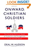 Onward Christian Soldiers: The Growing Political Power of Catholics and Evangelicals in the United States
