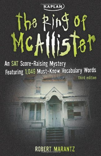 , by Robert Marantz The Ring of McAllister: A Score-Raising Mystery Featuring 1,046 Must-Know SAT Vocabulary Words (Kapl (Third Edition) [Pap