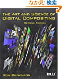 The Art and Science of Digital Compositing, Second Edition: Techniques for Visual Effects, Animation and Motion Graphics (...