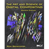 "The Art and Science of Digital Compositing: Techniques for Visual Effects, Animation and Motion Graphics (Morgan Kaufmann Series in Computer Graphics)von ""Ron Brinkmann"""