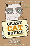 Crazy Cat Poems for Crazy Cat People: The Complete Bukowski, Cats, and Me (Best of Raw Underground Poetry) (Volume 1)