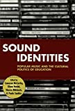img - for Sound Identities: Popular Music and the Cultural Politics of Education book / textbook / text book