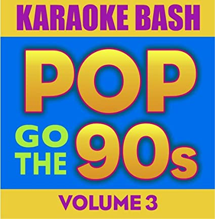 Karaoke-Bash:-Pop-Go-The-90s-Vol-3