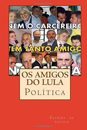 os-amigos-do-lula-politica