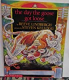 The Day the Goose Got Loose Big Book Edition (0590208314) by Reeve Lindbergh