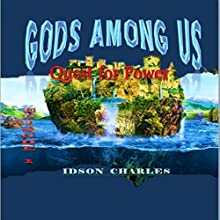 Gods Among Us: Quest for Power Audiobook by Idson Charles Narrated by Thomas J. Stewart