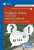 Feedback-Kultur in der Schule - das Praxisbuch: Profitipps und Materialien aus der Lehrerfortbildung (Alle Klassenstufen) (Querenburg-Praxisbücher)