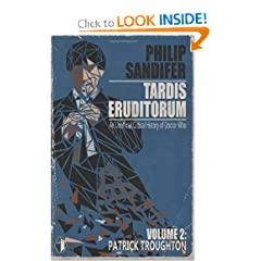 TARDIS Eruditorum - An Unauthorized Critical History of Doctor Who Volume 2: Patrick Troughton by Philip Sandifer