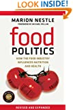 Food Politics: How the Food Industry Influences Nutrition and Health (California Studies in Food and Culture Book 3)