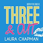 Three & Out: Queen of the League, Book 3 | Laura Chapman