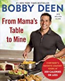 From Mama's Table to Mine: Everybody's Favorite Comfort Foods at 350 Calories or Less