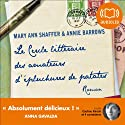 Le cercle littéraire des amateurs d'épluchures de patates Audiobook by Mary Ann Shaffer, Annie Barrows Narrated by Cachou Kirsch, Nathalie Hons, Nathalie Hugo, Thierry Janssen, Philippe Résimont