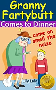 Granny Fartybutt Comes to Dinner - Includes FREE audio version. (The first in the series of Rhyming Fart Books) ('Granny Fartybutt' series)
