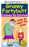 Granny Fartybutt Comes to Dinner - Includes FREE audio version. (The first in the series of Rhyming Fart Books) (English Edition)