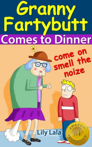 granny-fartybutt-comes-to-dinner-includes-free-audio-version-the-first-in-the-series-of-rhyming-fart
