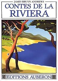 Contes de la Riviera : Suivi de Folklore du pays mentonnais par James Bruyn Andrews