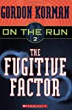 The Fugitive Factor (On the Run #2) (0439651379) by Korman, Gordon