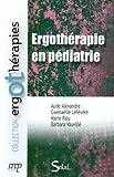 echange, troc Aude Alexandre, Gwenaëlle Lefévère, Marie Palu, Barbara Vauvillé, Collectif - Ergothérapie en pédiatrie