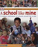 img - for A School Like Mine: A Unique Celebration of Schools Around the World book / textbook / text book