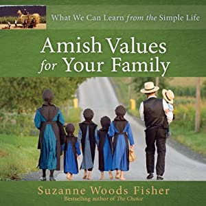 Amish Values for Your Family: What We Can Learn from the Simple Life | [Suzanne Woods Fisher]