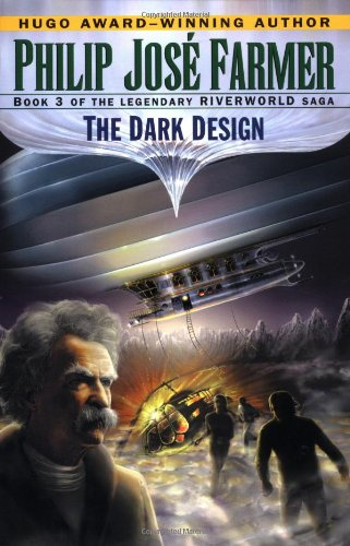 Dark Design, The (Riverworld Saga 3)