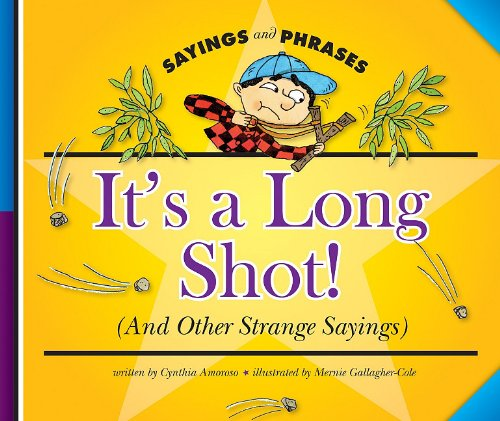 It's a Long Shot!: And Other Strange Sayings) Sayings and Phrases) PDF Download Free