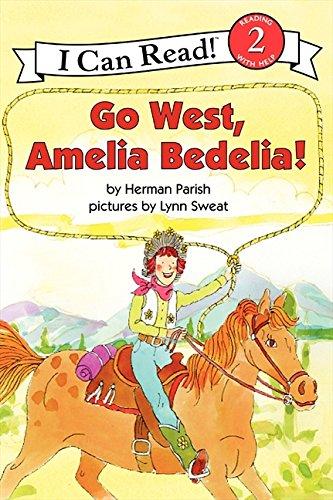 Go West, Amelia Bedelia! (Amelia Bedelia I Can Read)
