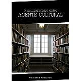 O bibliotecário como agente cultural
