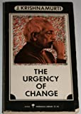 The Urgency of Change (Perennial Library) (0060804149) by J. Krishnamurti