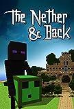The Nether & Back: Minecraft Novel
