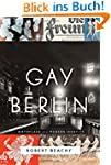 Gay Berlin: Birthplace of a Modern Id...
