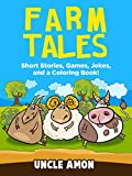 Children Books: Farm Tales (Cute Short Stories/Fiction for Beginner Readers & Bedtime Stories): Fun Farm Stories, Funny Jokes for Kids, and a Coloring Book! (Fun Time Series for Beginning Readers)