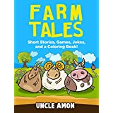 Children Books: Farm Tales (Cute Short Stories/Fiction for Beginner Readers & Bedtime Stories): Fun Farm Stories, Funny Jokes for Kids, and a Coloring Book! (Fun Time Series for Beginning Readers) ~ Uncle Amon