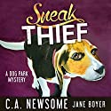 Sneak Thief: A Dog Park Mystery: Lia Anderson Dog Park Mysteries, Book 4 Audiobook by C. A. Newsome Narrated by Jane Boyer