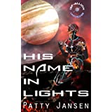 His Name In Lights: an ISF-Allion novella ~ Patty Jansen