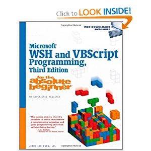 Microsoft WSH and VBScript Programming for the Absolute