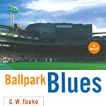 Ballpark Blues   C. W. Tooke