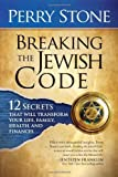 img - for Breaking the Jewish Code 12 Secrets that Will Transform Your Life, Family, Health, and Finances by Stone, Perry [Charisma House,2009] (Hardcover) book / textbook / text book