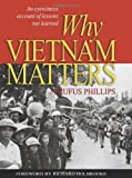img - for Why Vietnam Matters: An Eyewitness Account of Lessons Not Learned book / textbook / text book