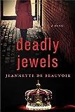Deadly Jewels: A Novel by Jeannette de Beauvoir (2016-03-08)