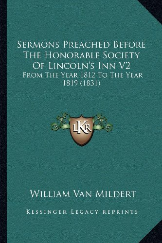 Sermons Preached Before the Honorable Society of Lincoln's Inn V2: From the Year 1812 to the Year 1819 (1831)