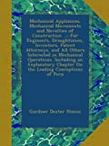 Mechanical Appliances, Mechanical Movements and Novelties of Construction ...: For Engineers, Draughtsmen, Inventors, Patent Attorneys, and All Others ... Chapter On the Leading Conceptions of Perp