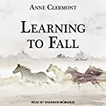 Learning to Fall: A Novel | Anne Clermont