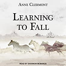 Learning to Fall: A Novel Audiobook by Anne Clermont Narrated by Shannon McManus