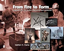 From Fire to Form: Sculpture from the Modern Blacksmith and Metalsmith Ebook & PDF Free Download